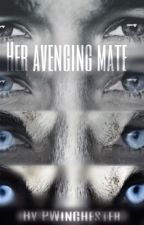 Her avenging mate (NOT EDITED) by Pwinchester