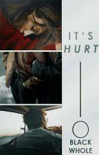 It's Hurt by blackwhole