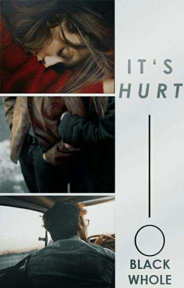 It's Hurt