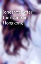 [oneshot] After the events in Hongkong by kwonyul26