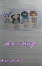 Mine High by Minuky_K