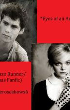 Eyes of an Angel (The Maze Runner/Thomas Fan Fiction) by theroseshows