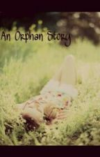An Orphan Story by Young_lonely_writer