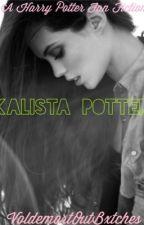 Kalista Potter- A Harry Potter Fan Fiction by VoldemortOutBxtches