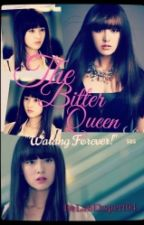 """The Bitter Queen (""""Walang Forever"""") by DeLabEkspert04"""