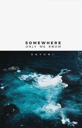Somewhere Only We Know (hold) by soymilkys