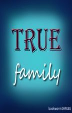 True Family by bookworm1HFLBG