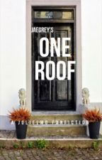 One Roof (JuliElmo 2015) [COMPLETED] by jaegrey