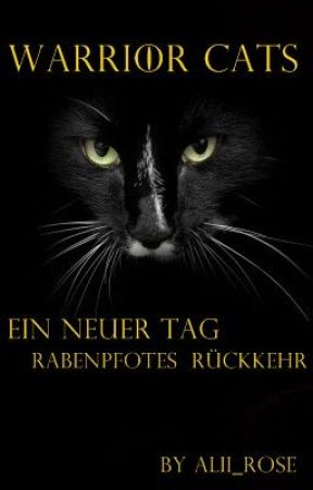 warrior cats ein neuer tag rabenpfotes r ckkehr kapitel 1 wattpad. Black Bedroom Furniture Sets. Home Design Ideas