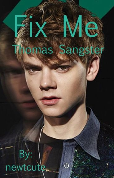 Fix me // Thomas Sangster