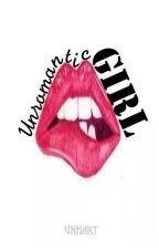 Unromantic Girl by Unhart