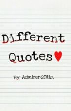 Different Quotes (Relatable) by AveMariaaaaa