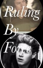 Ruling By Force(Narry AU) by zzzionzheng