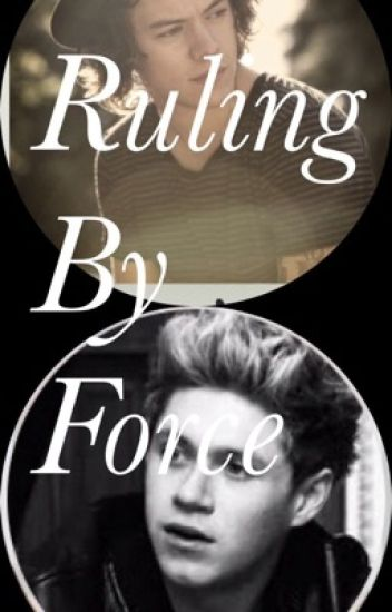 Ruling By Force(Narry AU)