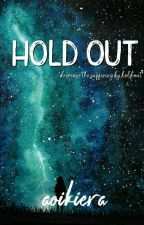 Hold Out  by eltaputi