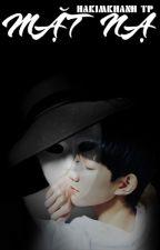 [LONGFIC][KAIYUAN][XIHONG] MẶT NẠ by hakimkhanh93