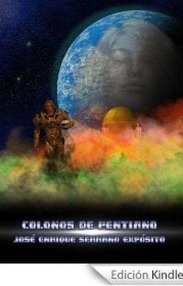 Pentiana. Tomo I: Colonos de Pentiano by jeserrano
