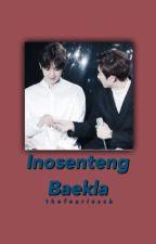 Inosenteng Baekla | Chanbaek FF | by thefearlessb