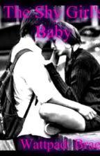 The Shy Girl's Baby by Braelynn