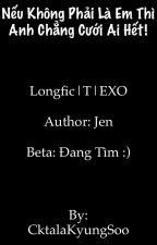 [Long fic/EXO ][T] Nếu không phải là em thì anh chẳng cưới ai hết! by CktalaKyungSoo