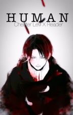 Human (Cheater!Levi x Reader) by ZeAwesomeness