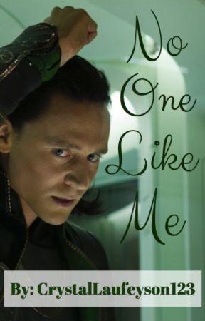 No One Like Me [Loki Fanfic] Book #1 by CrystalLaufeyson123