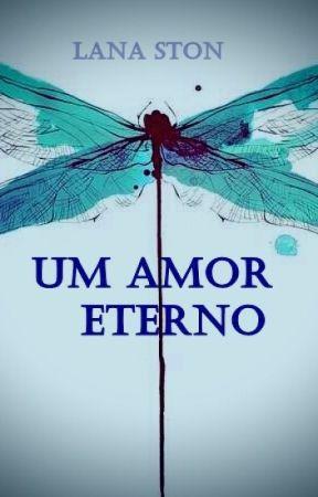 Um Amor Eterno (Fanfic) by Lana_Carol