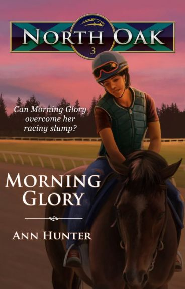 North Oak, Book 3 - MORNING GLORY by AnnHunter82