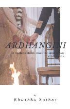 Ardhangini by KhushbuSuthar