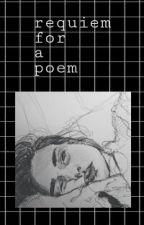 requiem for a poem by lukingforyou