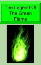 The Legend Of The Green Flames by dpw750