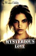 Mysterious Love by WinterChild4