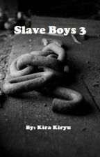 Slave Boys 3 by KiraKiryu