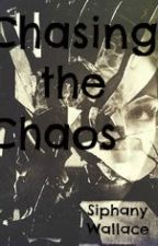 Chasing the Chaos by SiphanyWallace
