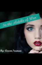 In the Middle of War by QueenTruman