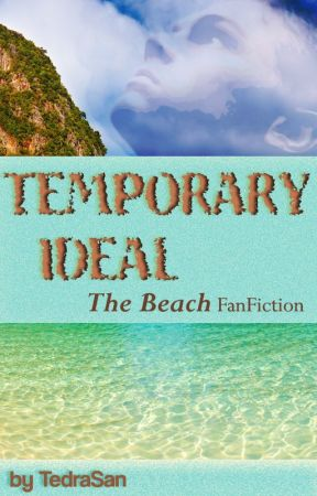 "Temporary Ideal (Leonardo DiCaprio ""The Beach"" FanFic) by TedraSan"