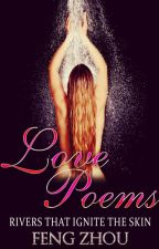 Love Poems: Rivers That Ignite the Skin by MasterPoet