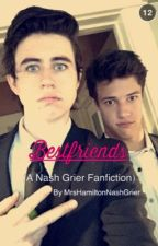 Bestfriends (a Nash Grier Fanfiction) by MrsHamiltonNashGrier