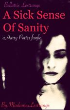Sick Senseless Sanity by madamexlestrange