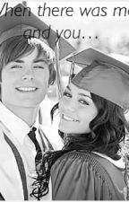 When there was me and you: Zanessa Fanfic by ClaraOswald23