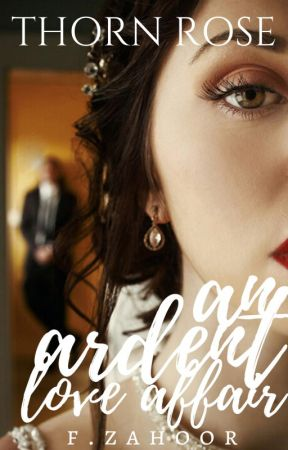 Thorn Rose - An Ardent Love Affair by cheapchillie