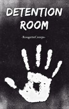 Detention Room - One Shot R18 //Wigetta// by RougetteCreeps