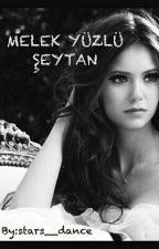 Melek Yüzlü Şeytan (Kitap kapağı değiştirilmiştir.) by stars__dance