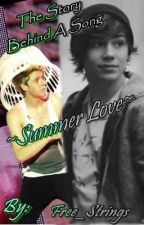 The Story Behind A Song ~Summer Love~(Niall Horan/George Shelley AU) *ON HOLD* by Free_Strings