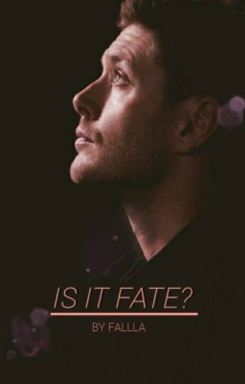Is it fate? (Dean Winchester x reader)