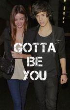 Gotta Be You ( A Harry Styles Fan Fiction) *ON HOLD* by _harryspants