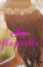 La florecilla by Beautiful_Storm_99
