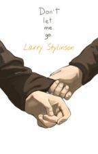Don't let me go - Larry Stylinson by une_crapule_x