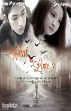 What Is Love ? by tracystar56