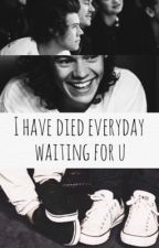 I have died everyday waiting for u by larryfocus
